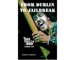 Thin Lizzy From Dublin To Jailbreak Book